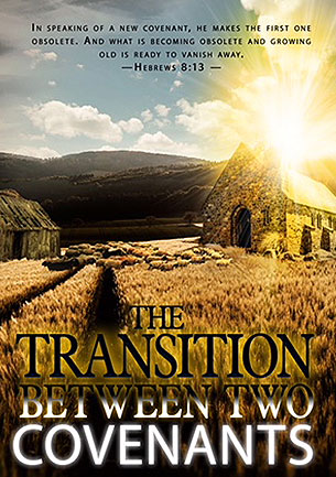 The Transition Between Two Covenants - Dan Dery