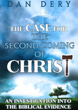 The Case For The Second Coming Of Christ - Dan Dery